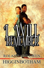 I Will Remember - Roland &. Gwen Higginbotham