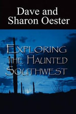Exploring the Haunted Southwest :  Personal Transformations Through Magic, Miracles ... - Dave Oester