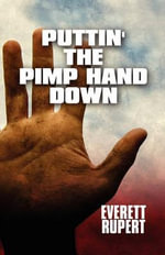 Puttin' the Pimp Hand Down - Everett Rupert