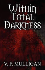 Within Total Darkness - V. F. Mulligan