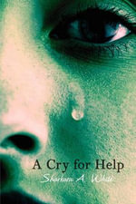 A Cry for Help - Sharkara A. White
