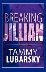 Breaking Jillian - Tammy Lubarsky