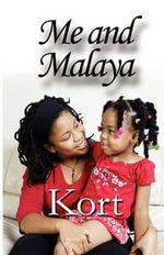 Me and Malaya - Kort, Michael