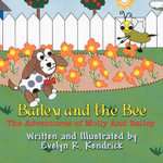 Bailey and the Bee : The Adventures of Molly and Bailey - Evelyn R Kendrick