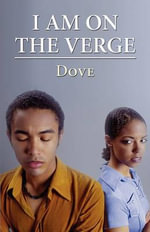 I Am on the Verge : A Tale of Three Women - Dove