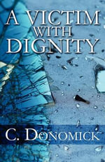 A Victim with Dignity - C Donomick