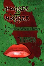 Hugger - Mugger : A Carlton Winship Novel - Robert M. Brown