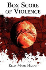 Box Score of Violence - Kelly Marie Haisan