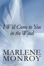 I Will Come to You in the Wind - Marlene Monroy