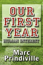 Our First Year : Human Interest - Marc Prindiville