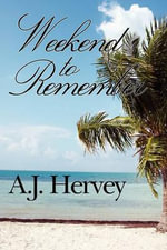Weekend to Remember - A. J. Hervey