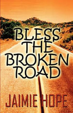 Bless the Broken Road - Jaimie Hope