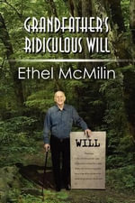 Grandfather's Ridiculous Will - Ethel McMilin