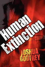 Human Extinction : The Silent City - Joshua Godfrey