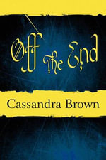 Off the End - Cassandra Brown