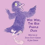 Wee Wee, the Big Purple Duck - Sylvia Scott Gibson