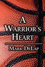 A Warrior's Heart - Mark Delap