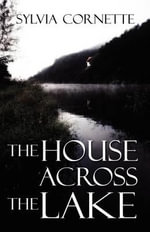 The House Across the Lake : Student Edition Grades 9-12 2008 - Sylvia Cornette