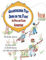 Grandchildren Visit Down on the Farm : An Evan and Cassie Adventure - B M Smith