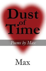 Dust of Time : Poems by Max - Max
