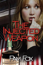 The Injected Weapon - Pam Fox