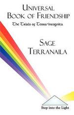 Universal Book of Friendship : The Trials of Terra-Incognita - Sage Terranaila