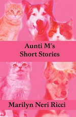 Aunti M's Short Stories - Marilyn Neri Ricci