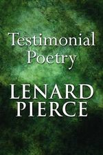 Testimonial Poetry - Lenard Pierce