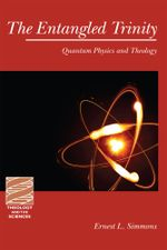 The Entangled Trinity : Quantum Physics and Theology - Ernest L. Simmons