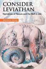 Consider Leviathan : Narratives of Nature and the Self in Job - Brian R. Doak
