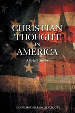 Christian Thought in America : A Brief History - Daniel Ott