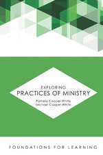 Exploring Practices of Ministry : Foundations for Learning - Pamela Cooper-White
