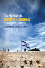 Comprehending Christian Zionism : Perspectives in Comparison