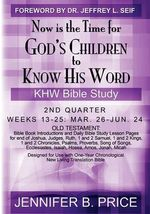 Now Is the Time for God's Children to Know His Word- 2nd Qtr - Jennifer Price