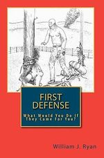 First Defense - William J Ryan