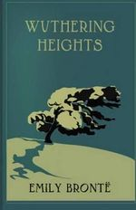 Wuthering Heights - Emily Bronte