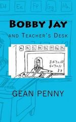 Bobby Jay and Teacher's Desk - Gean Penny