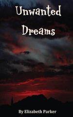 Unwanted Dreams - Professor Elizabeth Parker