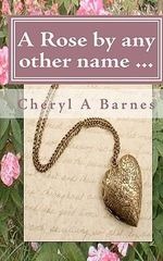 A Rose by Any Other Name - Cheryl A Barnes