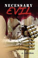 Necessary Evil - J Caciola