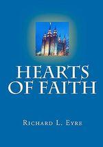 Hearts of Faith - Richard L Eyre