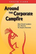 Around the Corporate Campfire - Evelyn Clark