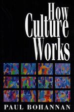 How Culture Works - Paul Bohannan