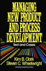 Managing New Product and Process Development : Text Cases - Steven C. Wheelwright