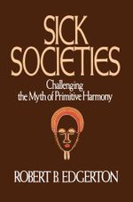 Sick Societies - Robert B. Edgerton