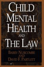 Child Mental and the Law - Barry Nurcombe