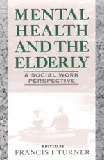 Mental Health and the Elderly - Francis J. Turner