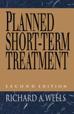 Planned Short Term Treatment, 2nd Edition - Richard Wells