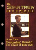 Becoming Human: The Seven of Nine Saga : Script Book #2 - Various