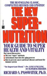 The New Super-Nutrition - Richard Passwater